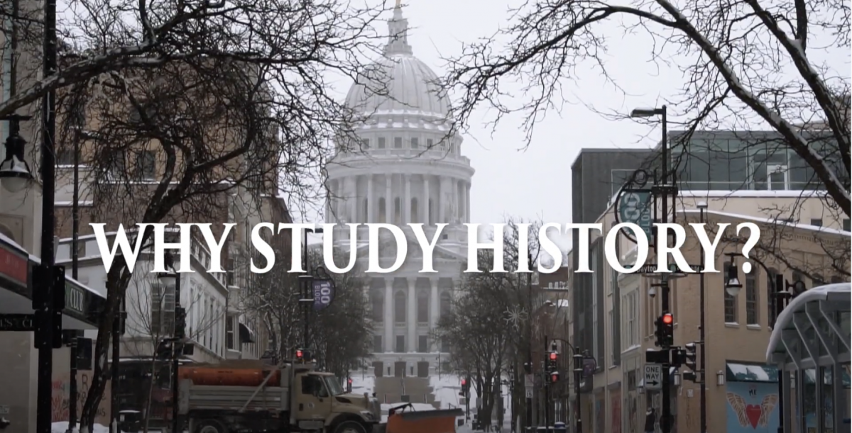 """An image of the state capitol in Madison, WI with the words """"Why Study History"""""""